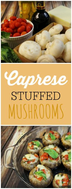 These plump grape tomatoes, hearty basil leaves and bulbous mushrooms stood out, just screaming to be made into delicious Caprese Stuffed Mushrooms.