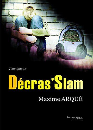 Decras'Slam - Arque Maxime - Livres
