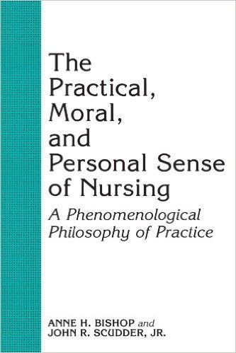 The Practical, Moral, and Personal Sense of Nursing: A Phenomenological Philosophy of Practice: 9780791402528: Medicine & Health Science Books @ Amazon.com