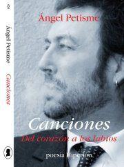 Canciones: Del corazón a los labios, de Ángel Petisme