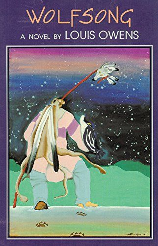 Wolfsong: A Novel (American Indian Literature and Critical Studies Series) by Louis Owens
