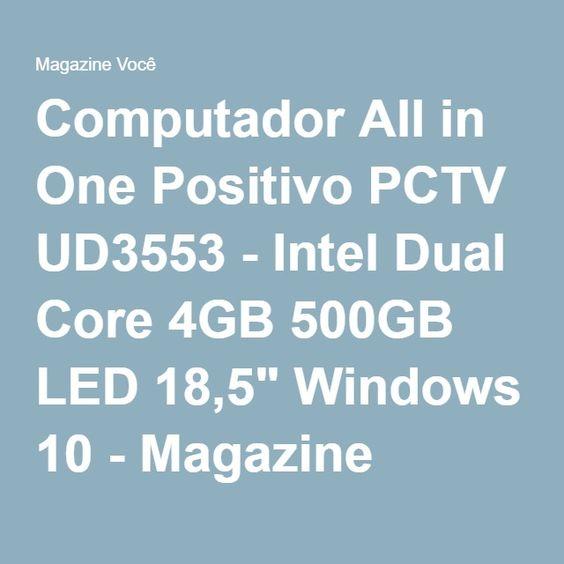 "Computador All in One Positivo PCTV UD3553 - Intel Dual Core 4GB 500GB LED 18,5"" Windows 10 - Magazine Josneu"