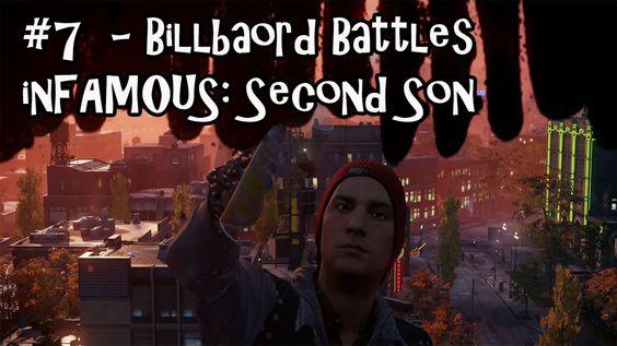 Belcoot Plays: inFAMOUS: Second Son - #7 Billboard Battles