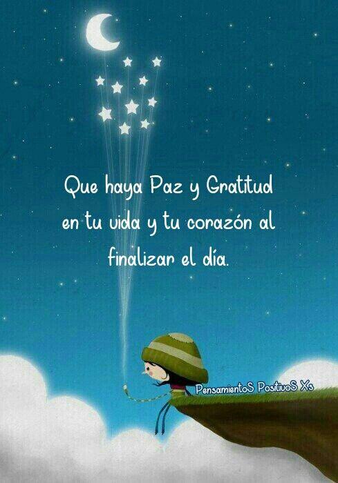 Paz Y Gratitud En Tu Vida Buenas Noches Frases Saludos De