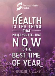 Health is the thing that makes you feel that now is the best time of year.