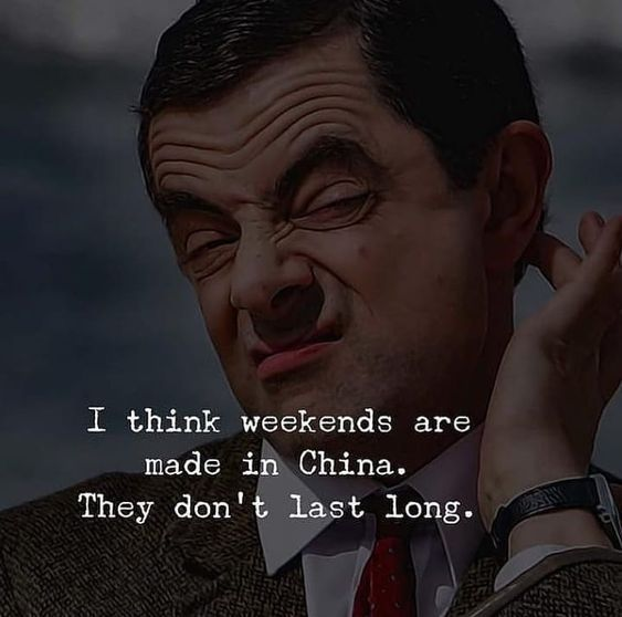 Weekends just pass away like few seconds of the day. While weekdays takes so long to finish. After the full rush of weekdays, weekend don't last enough. #Weekendquotes #Weekdaysquotes #Funnyquotes #Dailyquotes #Hilariousquotes #Humorousquotes #Laughablequotes #Everydayquotes #Quoteoftheday #Quotes #therandomvibez