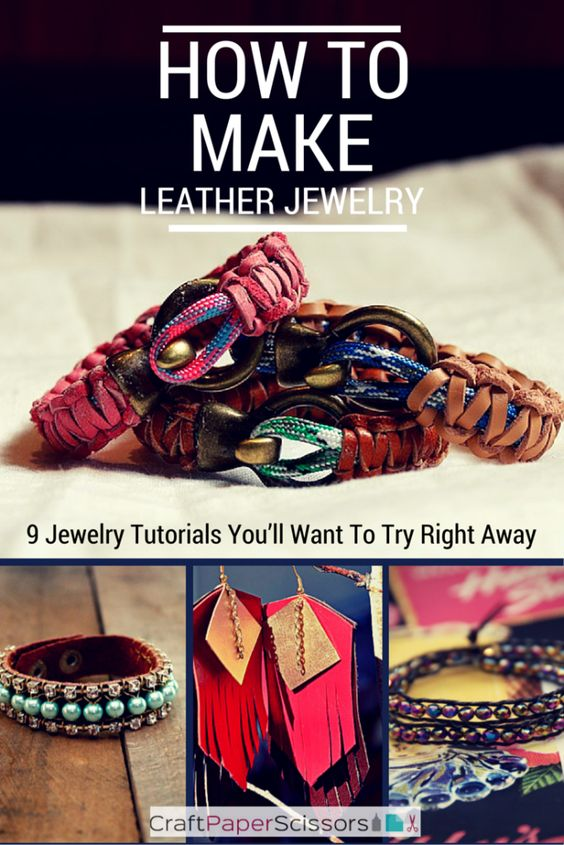How To Make Leather Jewelry: 9 Jewelry Tutorials Youll Want To Try Right Away
