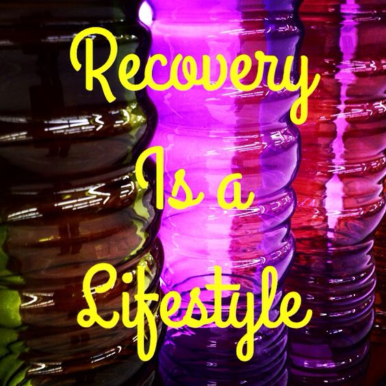 Recovery is a lifestyle
