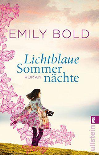 Lichtblaue Sommernächte: Roman von Emily Bold http://www.amazon.de/dp/3548287069/ref=cm_sw_r_pi_dp_bUMRvb1QV5FHA
