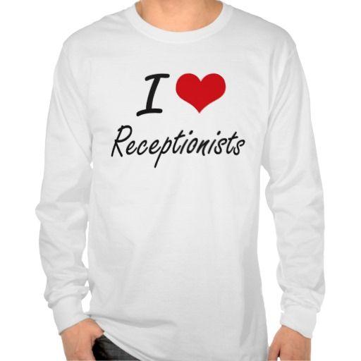 I love Receptionists T Shirt, Hoodie Sweatshirt