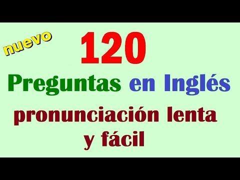 120 Súper Preguntas En Ingles Y Español Pronunciación Lenta Y Facil Para Principiantes Youtube