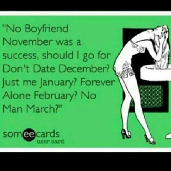 Single Forever Quotes: No Boyfriend, Just Me And December On Pinterest