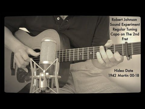 Robert Johnson Sound Experiment Regular Tuning Capo On The 2nd Fret Solo Blues Guitar Hideo Date Youtube In 2021 Sound Experiments Robert Johnson Blues Guitar