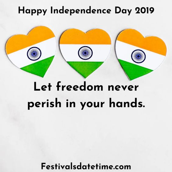 Independence Day 2019 Quotes Wishes Greetings | Festivals Date & Time