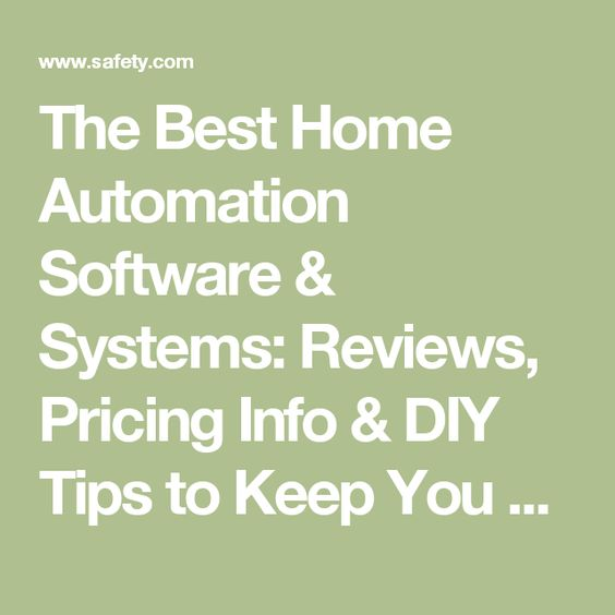 The Best Home Automation Software & Systems: Reviews, Pricing Info & DIY  Tips to Keep You Safe | Safety.com | Home | Pinterest