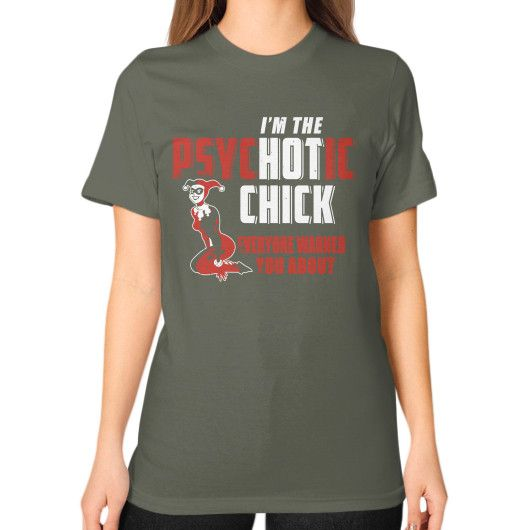 IM THE PSYCHOTIC CHICK Unisex T-Shirt (on woman)