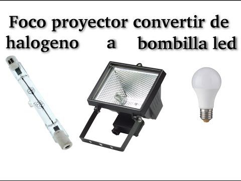 Convertir Foco Proyector De Halogeno A Bombilla Led Convert Focus Projector Led Halogen Bulb Youtube Bombillas Led Proyector Led Led