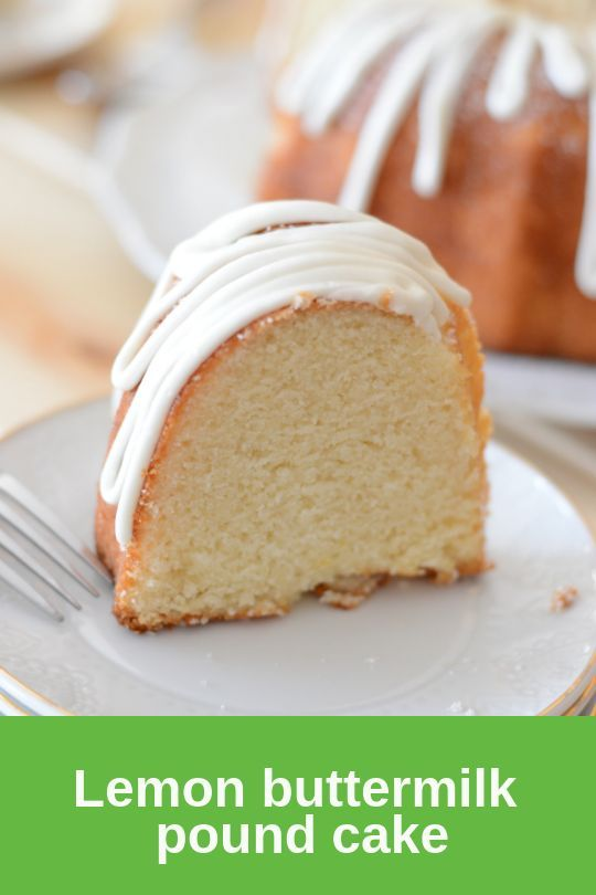 Lemon Buttermilk Pound Cake Recipe Lemon Buttermilk Pound Cake Buttermilk Pound Cake Delicious Holiday Recipes