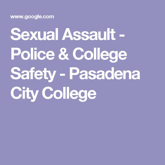 Sexual Assault - Police & College Safety - Pasadena City College