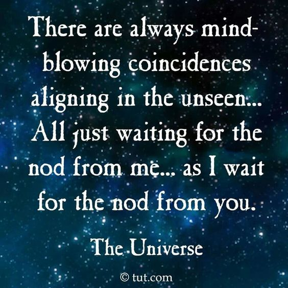 There's always mind blowing coincidences aligning in the unseen ... all just waiting for the nod from me ... as I wait for the nod from you. The Universe ..*