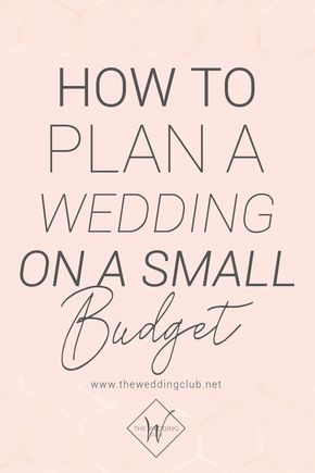How To Plan A Wedding On A Small Budget The Wedding Club In 2020 Wedding Budget Planner Wedding Planning On A Budget Wedding Planning Tools