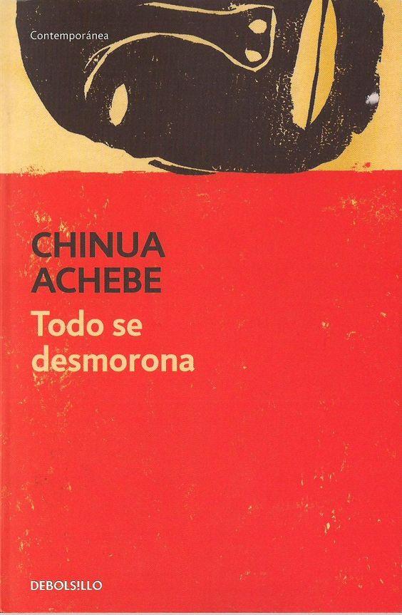 Todo se desmorona / Chinua Achebe ; prólogo de Marta Sofía López Rodríguez ; traducción de José Manuel Alvarez Flórez. -- 5ª ed. -- Barcelona : Debolsillo, 2014 en http://absysnetweb.bbtk.ull.es/cgi-bin/abnetopac01?TITN=515659