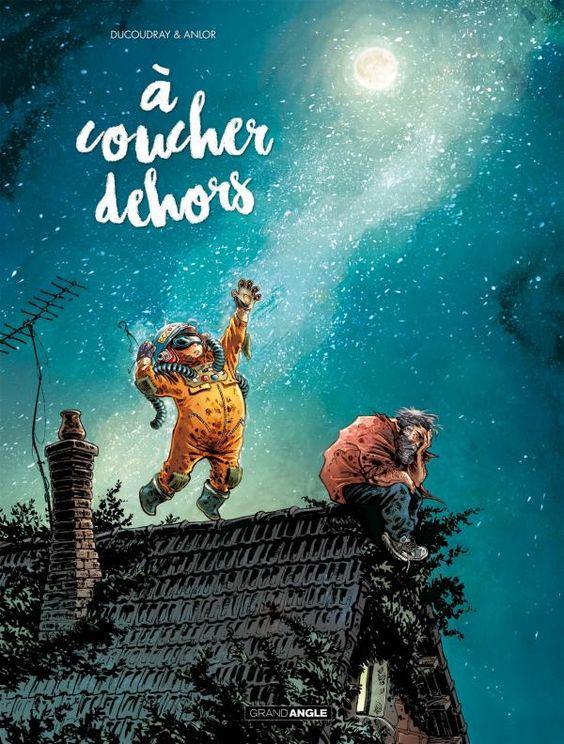 À Coucher Dehors - (Anlor / Aurélien Ducoudray) - Roman Graphique [TRIBULLES…
