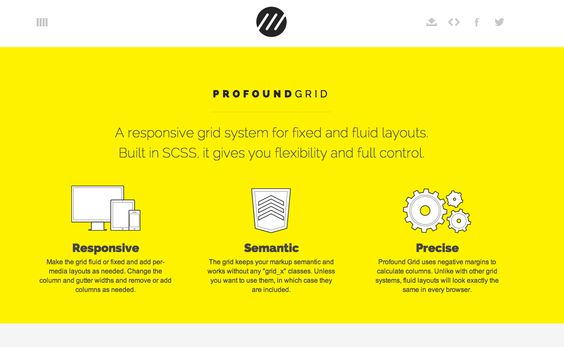 http://www.profoundgrid.com/ - A responsive grid system for fixed and fluid layouts. Built in SCSS, it gives you flexibility and full control.