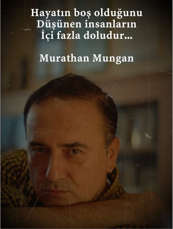 Hayatın boş olduğunu düşünen insanların içi fazla doludur... - Murathan Mungan: