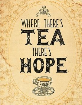 Where there is TEA, there's HOPE.