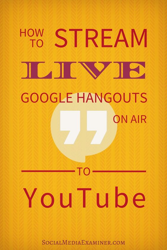 Google Hangouts on Air let you share live events on Google+, YouTube and your website lean how here | Social Media Examiner