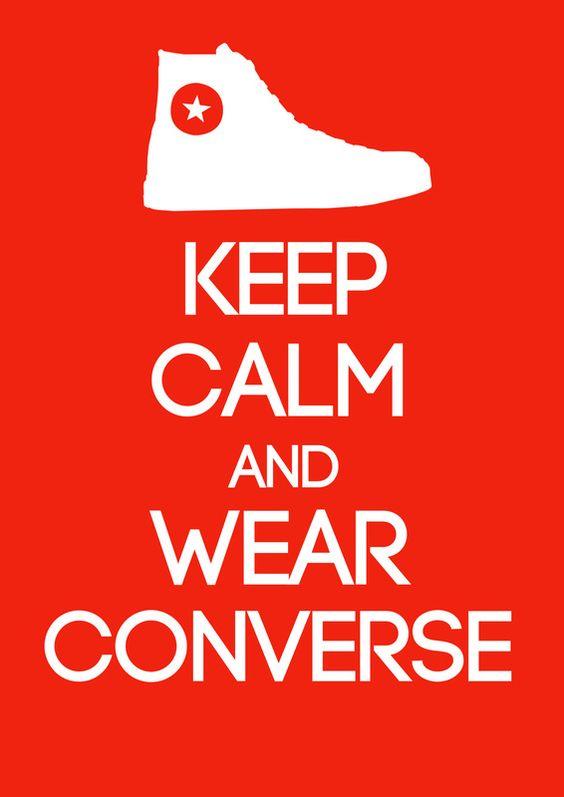 Keep calm and wear Converse