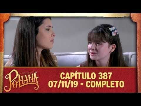 As Aventuras De Poliana Capitulo 387 07 11 19 Completo