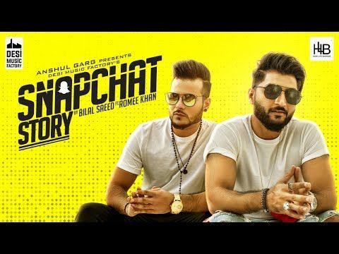 Snapchat Story New Song 2018 Bilal Saeed Download Mp3 Mp4 Free Mp3 Song Download Mp3 Song Snapchat Stories