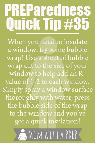 Preparedness Quick Tip #35 - Bubble Wrap your windows for some extra insulation over the winter.: