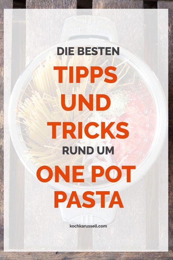 Die besten Tipps und Tricks rund um One Pot Pasta. Hier bekommst du alle Tipps, damit bei deiner One Pot Pasta garantiert nichts schief geht - kochkarussell.com