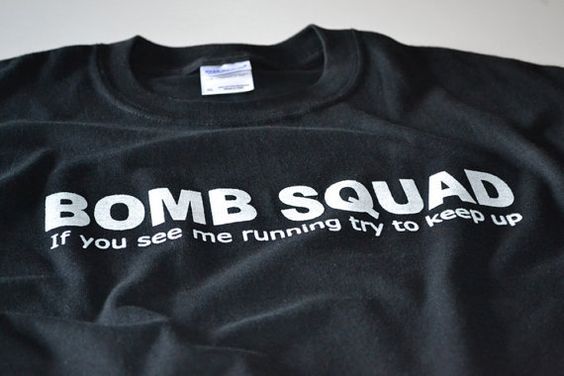 IF I/'M RUNNING TRY TO KEEP UP BOMB SQUAD FUNNY T-SHIRT Small to 5XL