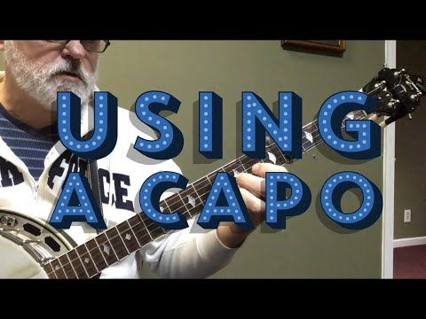 Jim Talks About Using A Banjo Capo Youtube With Images Banjo