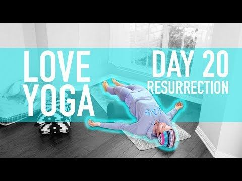 Love Yoga Day 20 Resurrection Ali Kamenova Yoga Youtube