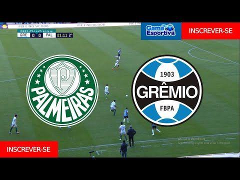 Palmeiras X Gremio Ao Vivo Campeonato Brasileiro Narracao Em 2021 Campeonato Brasileiro Palmeiras Gremio