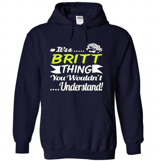 Its a BRITT Thing- T Shirt, Hoodie, Hoodies, Year,Name, - #shirts #mens hoodie. TRY => https://www.sunfrog.com/Names/It-NavyBlue-31007960-Hoodie.html?id=60505