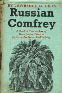 Russian comfrey_A hundred tons an acre of stock feed or compost for farm, garden or smallholding.