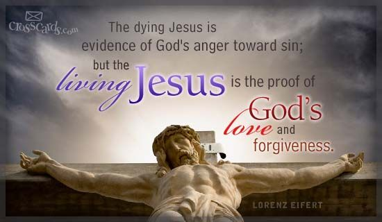 """""""...the living Jesus is the proof of God's love and forgiveness."""""""