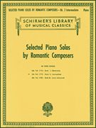 Selected Piano Solos by Romantic Composers - Volume 2: Intermediate