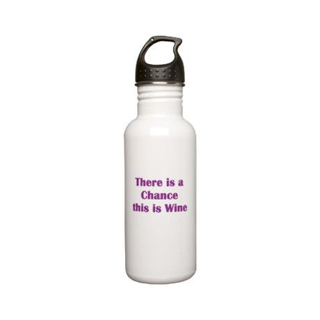 There is a Chance this is Wine Stainless Steel Water Bottle, funny water bottle, wine gift, gag gift, hostess gifts, mom gifts