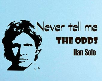 Image result for star wars quotes han solo
