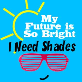 Bright Future #Sunglasses #quote: Inspiring Quotes, Bulletin Board, Bright Future, Inspirational Quotes, Funny Quotes, Funny Stuff, 5Th Grade, Favorite Quotes, Classroom Ideas
