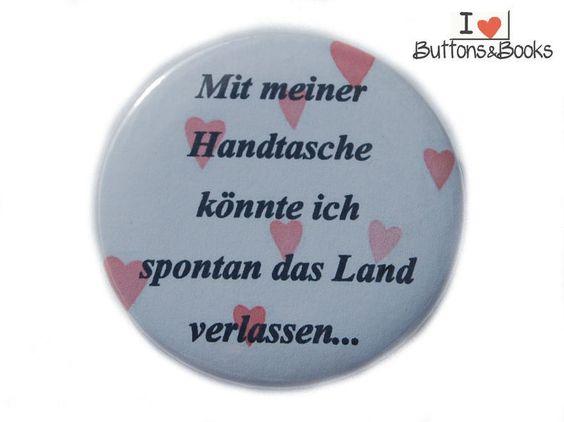 Buttons - Sprüche - Spruch-Button 50mm Spruch Handtasche Land ve... - ein Designerstück von ButtonsandBooks bei DaWanda