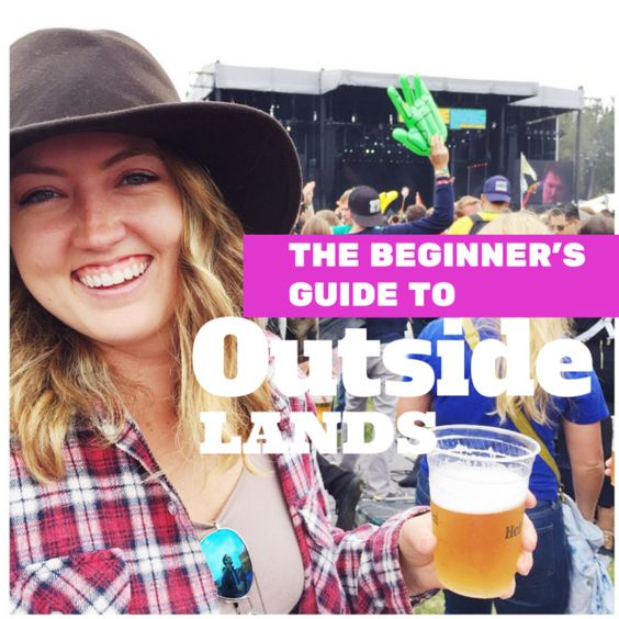 The Beginner's Guide to Outside Lands Music Festival in San Francisco #OSL2016
