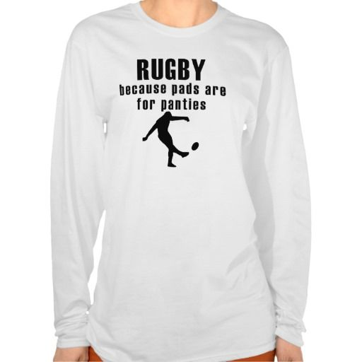 Pads Are For Panties Rugby Tee Shirts #sports #tshirt